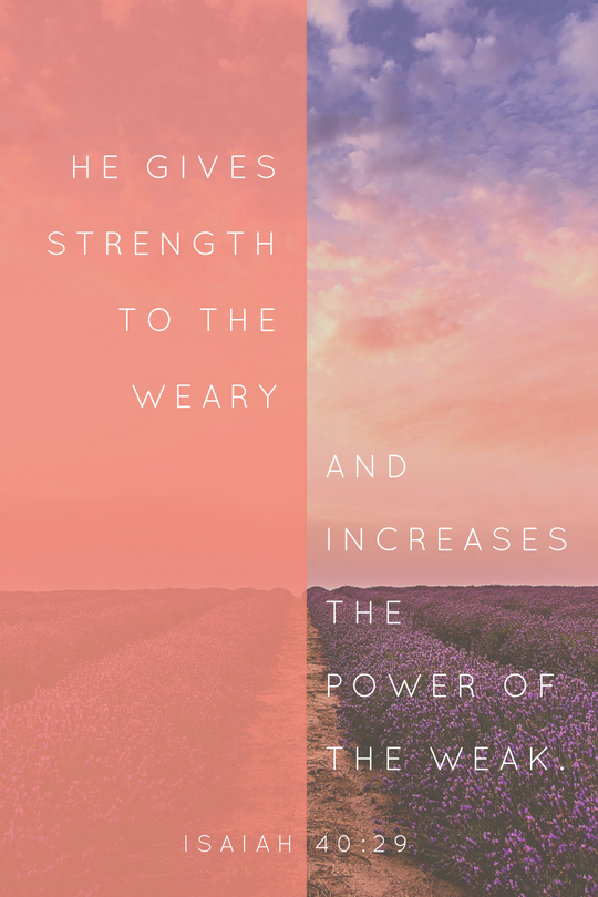 He gives strength to the weary.png